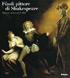 Fussli pittore di Shakespeare: Pittura e teatro, 1775-1825 (Italian Edition) (8843560794) by Fuseli, Henry