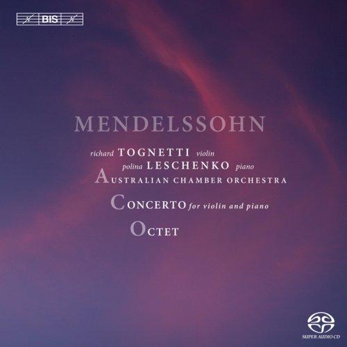 メンデルスゾーン : ヴァイオリン、ピアノと弦楽のための協奏曲   弦楽八重奏曲 (Mendelssohn : Concerto for Violin and Piano , OCTET / Tognetti , Leschenko , Australian Chamber Orchestra) [SACD Hybrid] [輸入盤]