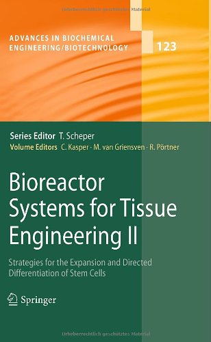 Bioreactor Systems for Tissue Engineering II: Strategies for the Expansion and Directed Differentiation of Stem Cells (Advances in Biochemical Engineering/Biotechnology)