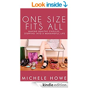 One Size Fits All: Making Healthy Choices, Stepping Into a Meaningful Life of Stress(less) Living (Healthy Living)