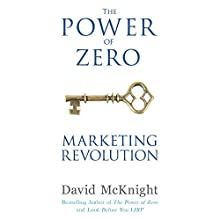 The Power of Zero Marketing Revolution Audiobook by David McKnight Narrated by Jeremy Vore