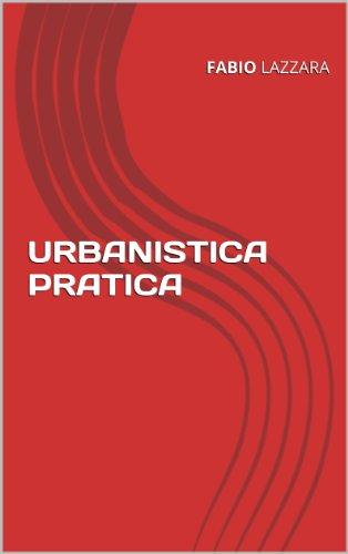 URBANISTICA PRATICA (dispense Vol. 1) (Italian Edition) PDF