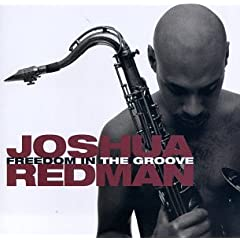 Joshua Redman: Freedom In The Groove cover