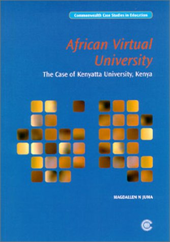 The African Virtual University: The Case of Kenyatta University (Commonwealth Case Studies in Citizenship Education)