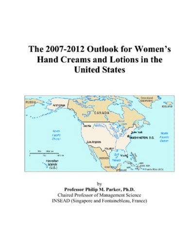 The 2007-2012 Outlook for Women's Hand Creams and Lotions in the United States