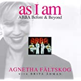 "As I am: ""Abba"" - Before and Beyondby Agnetha Faltskog"