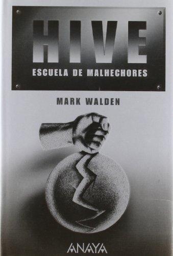 Hive: Escuela De Malhechores