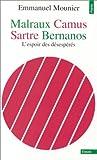 echange, troc Emmanuel Mounier - Malraux, Camus, Sartre, Bernanos