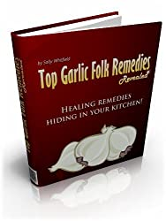 Garlic Folk Remedies Revealed: Healing remedies hiding in your kitchen