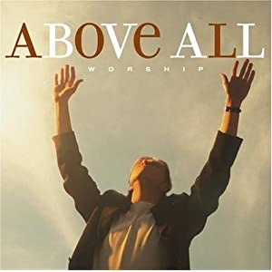 Various Artists - Above All Worship