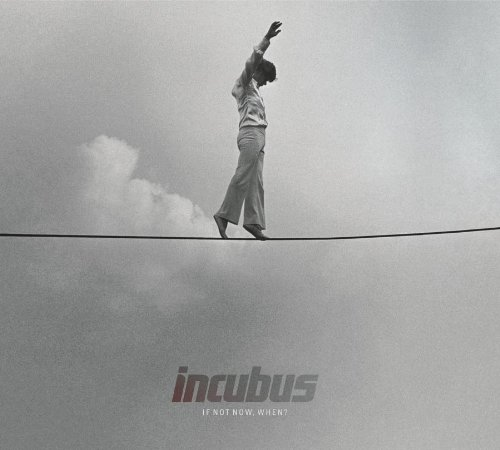Incubus - If Not Now, When ? - Zortam Music