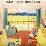 Dondestan by Robert Wyatt (2002-02-27)