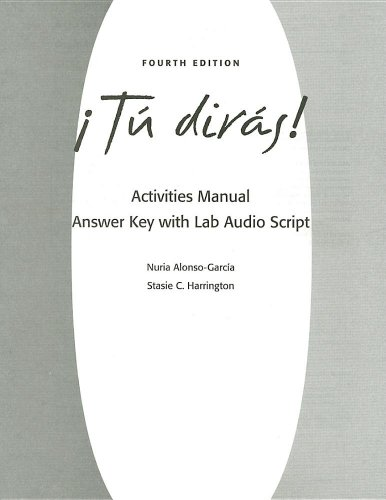 Activities Manual Answer Key with Lab Audioscript for Tu dirás!, 4th