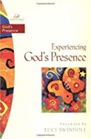 Experiencing God's Presence (Women of Faith Bible Study Series)