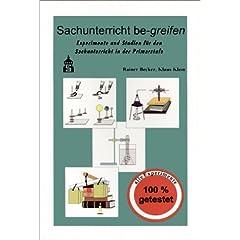 Sachunterricht be-greifen: Sachunterricht be-greifen, Bd.1, Experimente und Studien für den Sachunterricht in der Primarstufe: Bd 1