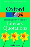 The Oxford Dictionary of Literary Quotations (Oxford Paperback Reference)