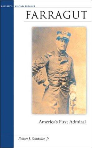 Farragut : America's First Admiral (Brassey's Military Profiles)