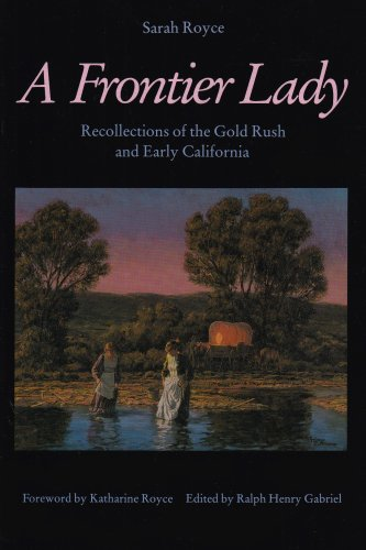 A Frontier Lady: Recollections of the Gold Rush and Early...