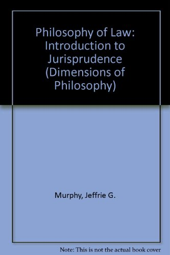 Philosophy Of Law: An Introduction To Jurisprudence--revised Edition (Dimensions of Philosophy)