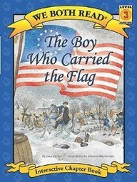 The Boy Who Carried the Flag (We Both Read)