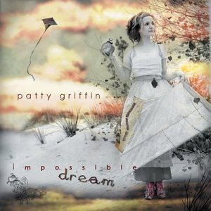 Amazon.com: Impossible Dream: Patty Griffin: Music