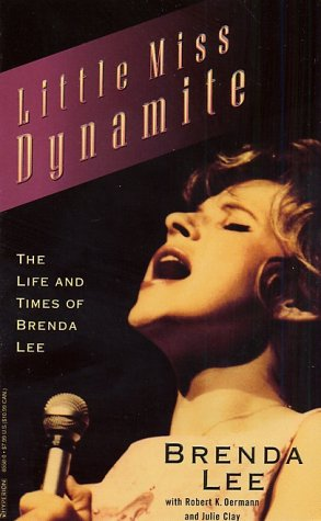 LITTLE MISS DYNAMITE: THE LIFE AND TIMES OF BRENDA LEE, Brenda Lee