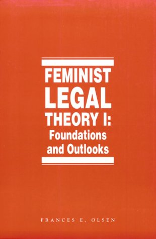 Feminist Legal Theory (Vol. 1) (International Library of...