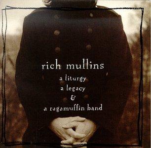 A Liturgy, A Legacy & A Ragamuffin Band