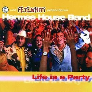 Hermes House Band - Life Is a Party (Limited Edition) - Zortam Music
