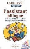 L'assistant bilingue : Avec 125 modèles de lettres en anglais pour l'entreprise (1Cédérom)...