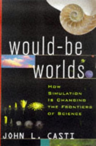 Would-Be Worlds: How Simulation is Changing the Frontiers of Science