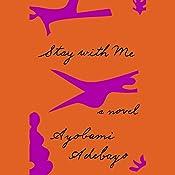 Stay with Me: A Novel | [Ayobami Adebayo]