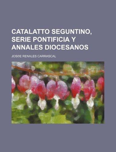 Catalatto seguntino, Serie pontificia y annales diocesanos