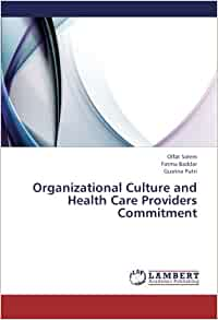 healthy and unhealthy organizational cultures Healthy organizations have specific characteristics apparent from bottom to top, including teamwork and an understanding of risks.