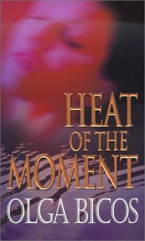 Heat of the Moment (Zebra Romantic Suspense), OLGA BICOS