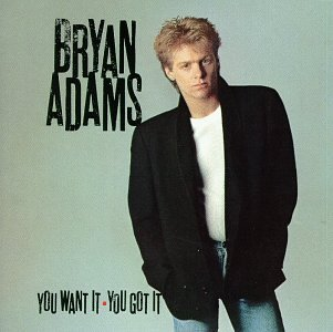 Bryan Adams - You Want It, You Got It Lyrics - Zortam Music