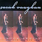 echange, troc Sarah Vaughan - Linger Awhile: Live At Newport And More