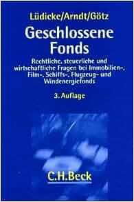 Geschlossene Fonds.: Jochen Lüdicke, Jan Holger Arndt, Gero Götz