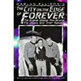 The City on the Edge of Forever: The Original Teleplay that Became the Classic Star Trek Episode