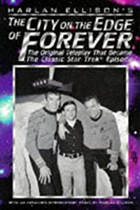 The City on the Edge of Forever: The Original Teleplay that Became the Classic Star Trek Episode by Harlan Ellison
