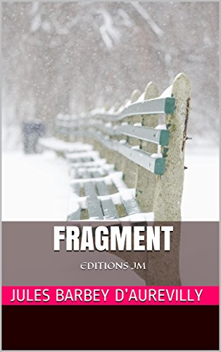 Jules Barbey d'Aurevilly - Fragment: EDITIONS JM (French Edition)