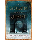 [ { THE GOLEM AND THE JINNI } ] by Wecker, Helene (AUTHOR) Apr-23-2013 [ Hardcover ]