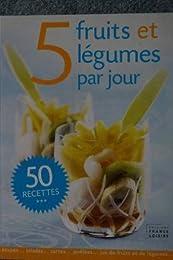 5 fruits et légumes par jour, 50 recettes