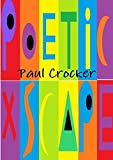 img - for Poetic Xscape by Paul Crocker (2013-12-26) book / textbook / text book