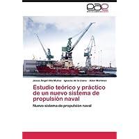 Estudio teórico y práctico de un nuevo sistema de propulsión naval