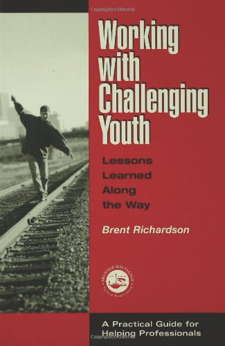 Working with Challenging Youth: Lessons Learned Along the...