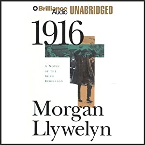 1916: A Novel of the Irish Rebellion | [Morgan Llywelyn]
