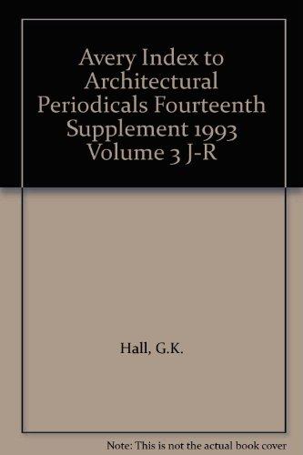 Avery Index To Architectural Periodicals Fourteenth Supplement 1993 Volume 3 J-R