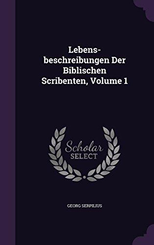 Lebens-beschreibungen Der Biblischen Scribenten, Volume 1