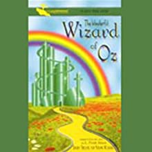 The Wonderful Wizard of Oz (Dramatized) Audiobook by L. Frank Baum Narrated by Erin Bordofsky, Mark Fagundes
